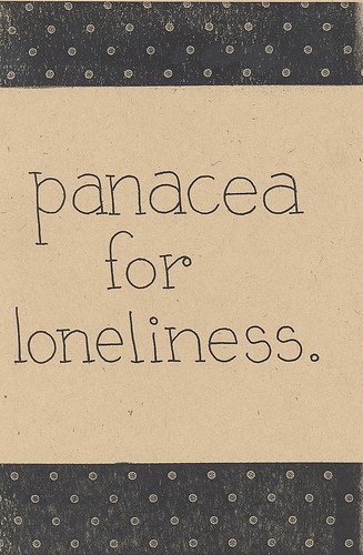 Panacea for Loneliness