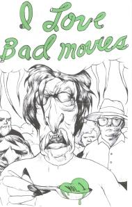 I Love Bad Movies