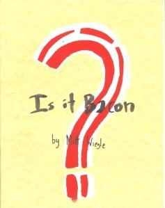Is It Bacon?